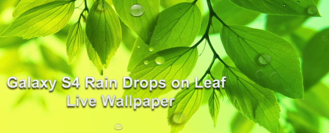 free galaxy s4 leaf rain drops live wallpaper