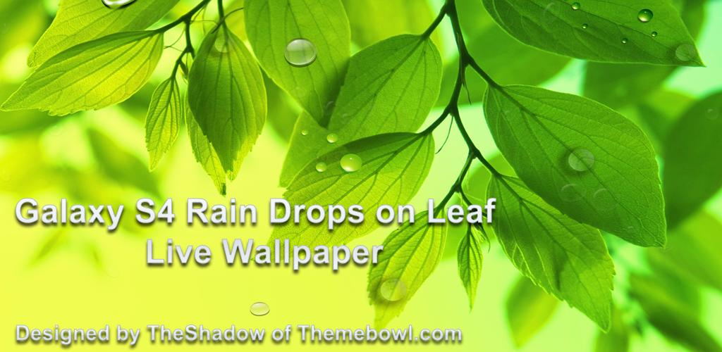free galaxy s4 leaf rain drops live wallpaper